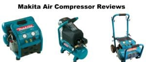 Read more about the article Makita Air Compressor Reviews